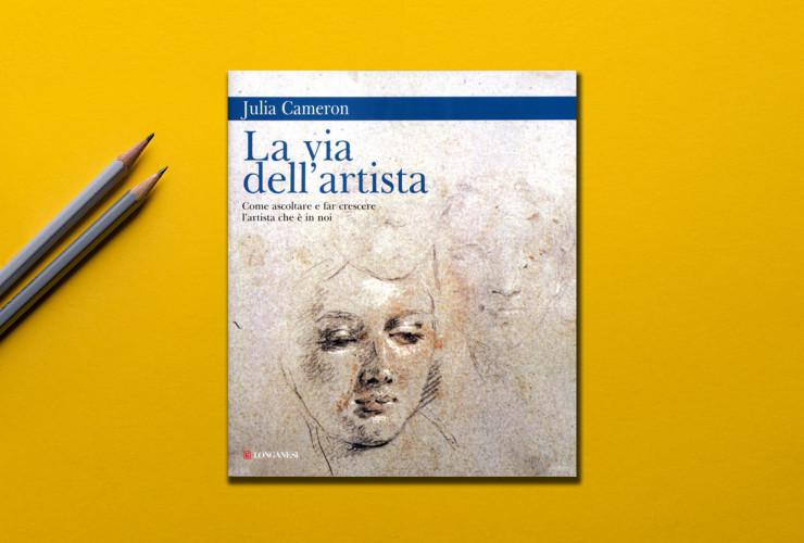 La via dell'artista, Julia Cameron, edito Longanesi